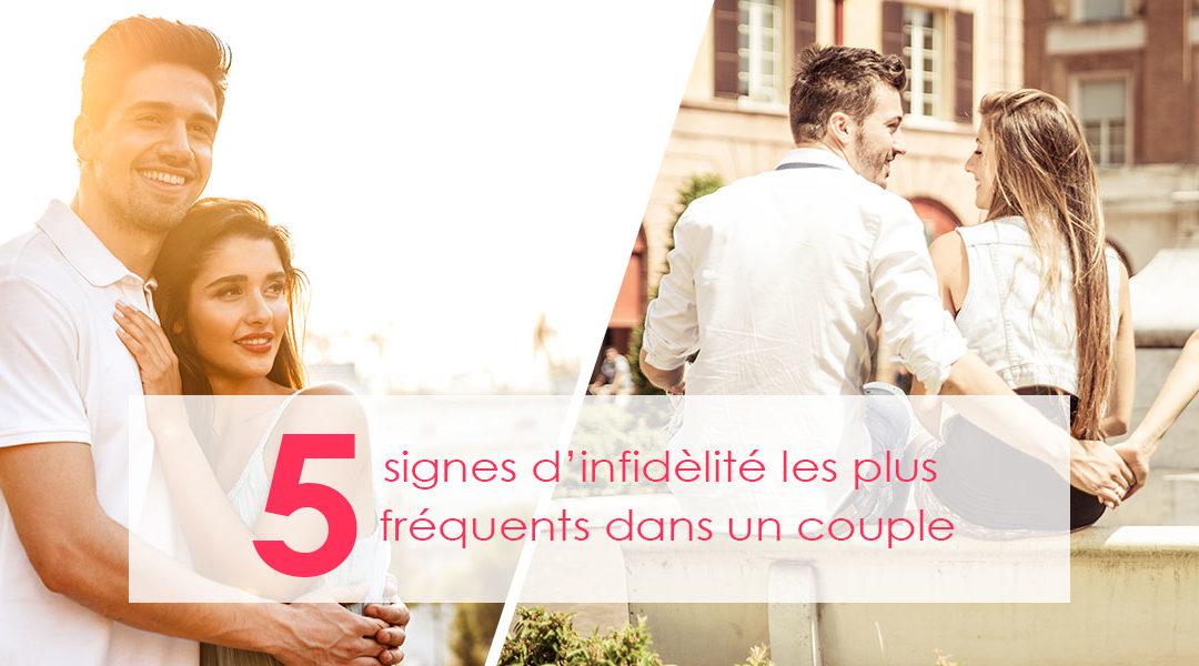 Découvrez les 5 signes d'infidélité les plus fréquents dans un couple